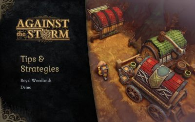 Tips & Strategies – Against the Storm Demo
